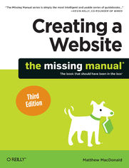 Creating a Website: The Missing Manual. 3rd Edition