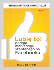 Lubię to! Potęga marketingu szeptanego na Facebooku